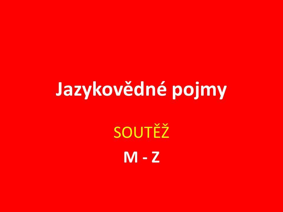 M Jazykový projev jednoho mluvčího MONOLOG (Mužíková a kol., 2007, s. 115 – 118)