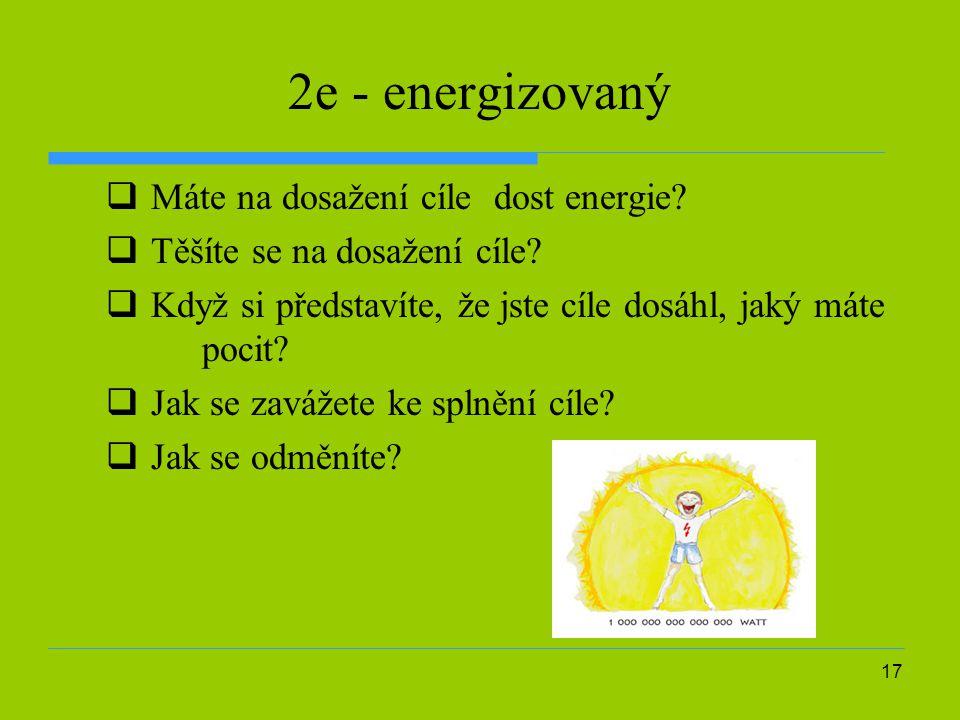 17 2e - energizovaný  Máte na dosažení cíle dost energie.