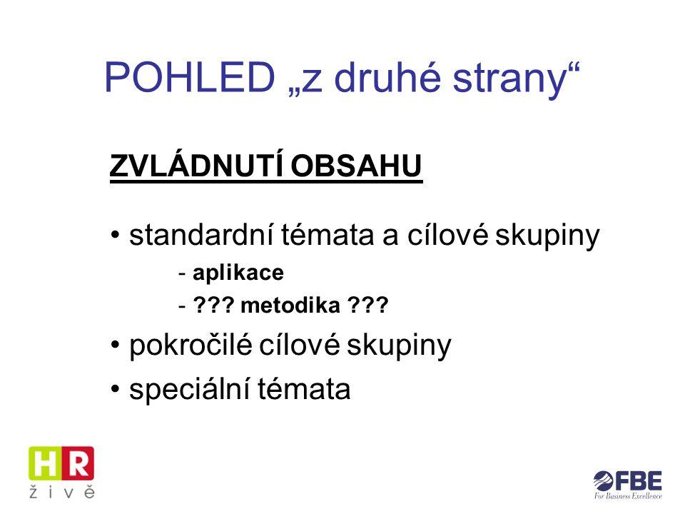 """POHLED """"z druhé strany ZVLÁDNUTÍ OBSAHU standardní témata a cílové skupiny - aplikace - ."""