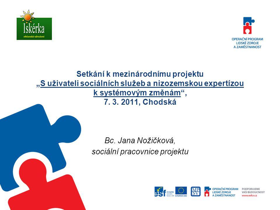 """Setkání k mezinárodnímu projektu """"S uživateli sociálních služeb a nizozemskou expertízou k systémovým změnám , 7."""