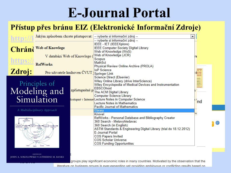12/2012Přednáška č. 416 E-Journal Portal Přístup přes bránu EIZ (Elektronické Informační Zdroje) http://knihovna.cvut.cz/ Chráněný přístup https://dia