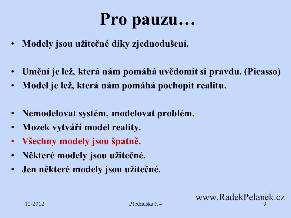 12/2012Přednáška č. 420 Model's Methodology