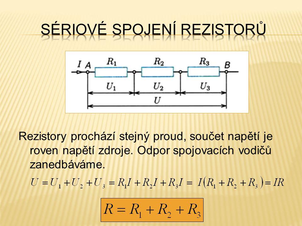 Rezistory prochází stejný proud, součet napětí je roven napětí zdroje.