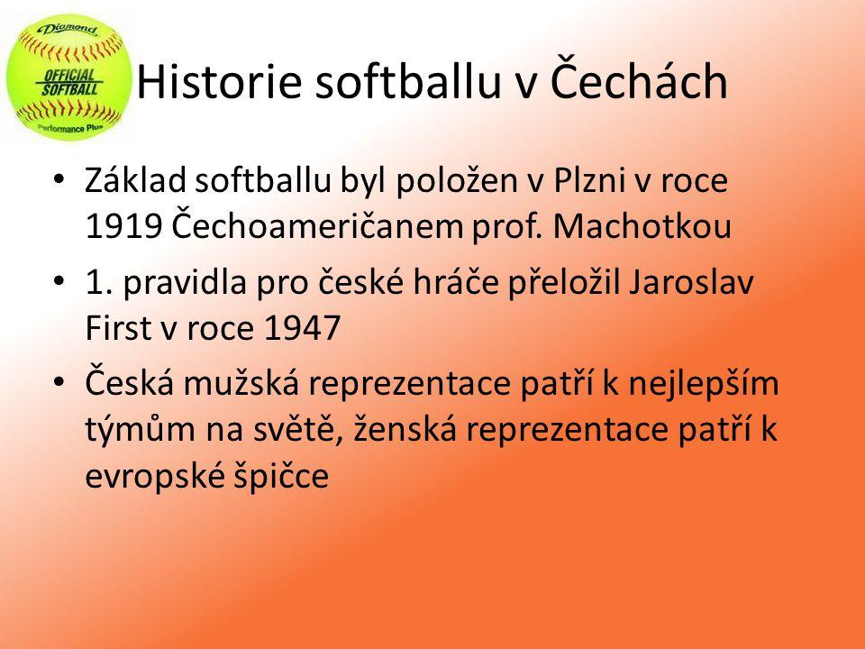 Historie softballu v Čechách Základ softballu byl položen v Plzni v roce 1919 Čechoameričanem prof. Machotkou 1. pravidla pro české hráče přeložil Jar