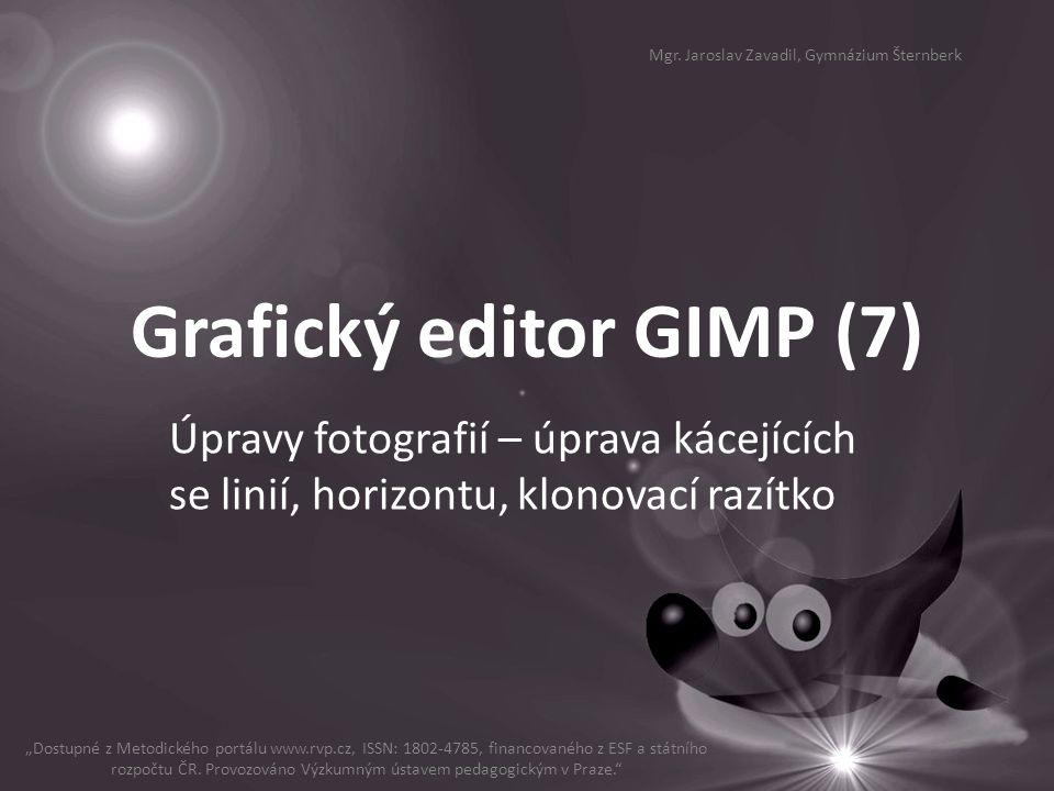 """Grafický editor GIMP (7) Úpravy fotografií – úprava kácejících se linií, horizontu, klonovací razítko """"Dostupné z Metodického portálu www.rvp.cz, ISSN"""