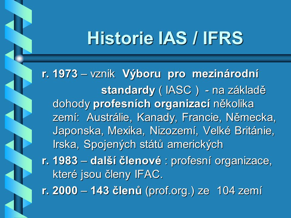 Historie IAS / IFRS Historie IAS / IFRS r.