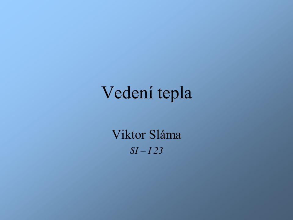 Vedení tepla Viktor Sláma SI – I 23
