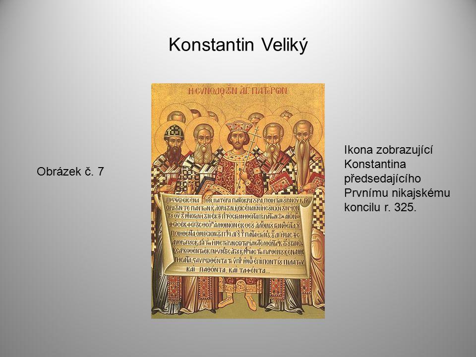 Konstantin Veliký Obrázek č. 7 Ikona zobrazující Konstantina předsedajícího Prvnímu nikajskému koncilu r. 325.