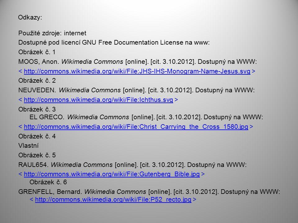 Odkazy: Použité zdroje: internet Dostupné pod licencí GNU Free Documentation License na www: Obrázek č. 1 MOOS, Anon. Wikimedia Commons [online]. [cit