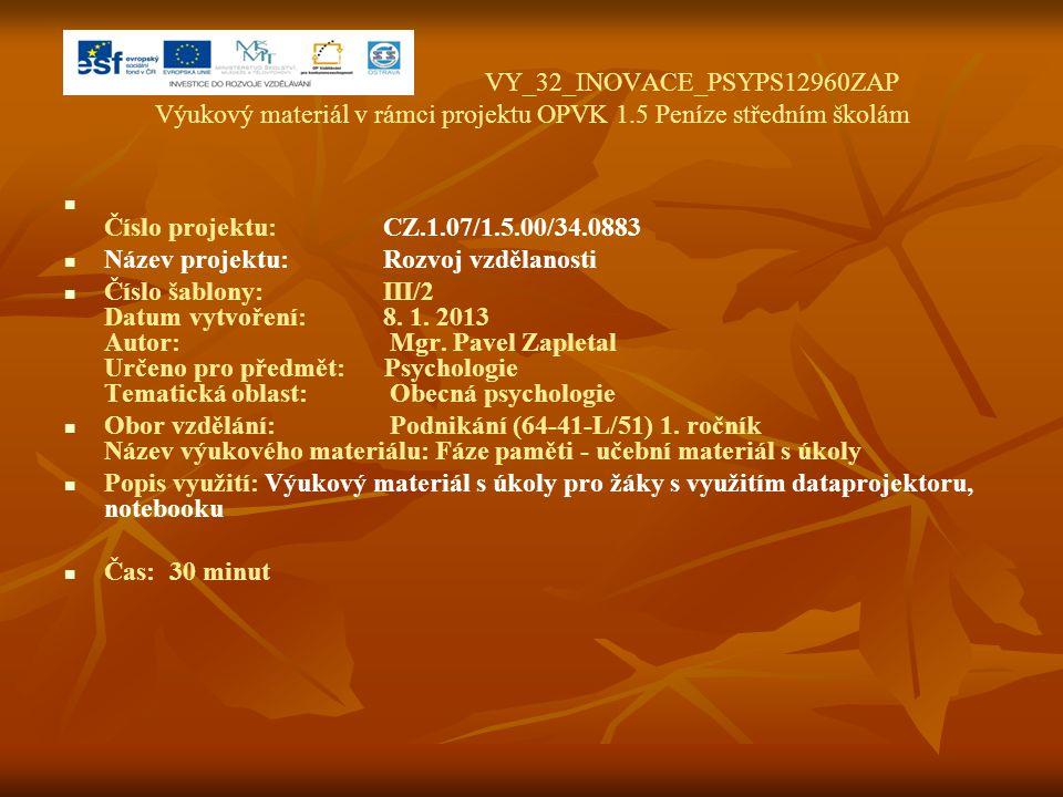 VY_32_INOVACE_PSYPS12960ZAP Výukový materiál v rámci projektu OPVK 1.5 Peníze středním školám Číslo projektu:CZ.1.07/1.5.00/34.0883 Název projektu:Roz