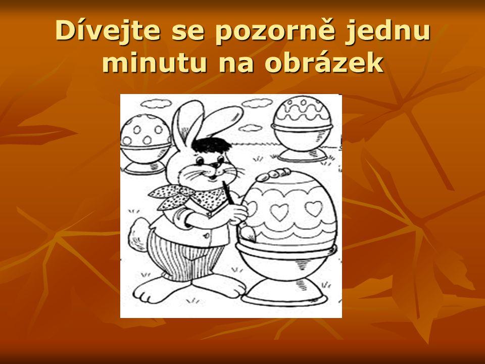 Pokyny k úkolu Nakreslete co nejvěrněji vajíčko, které zajíček zdobí !!.