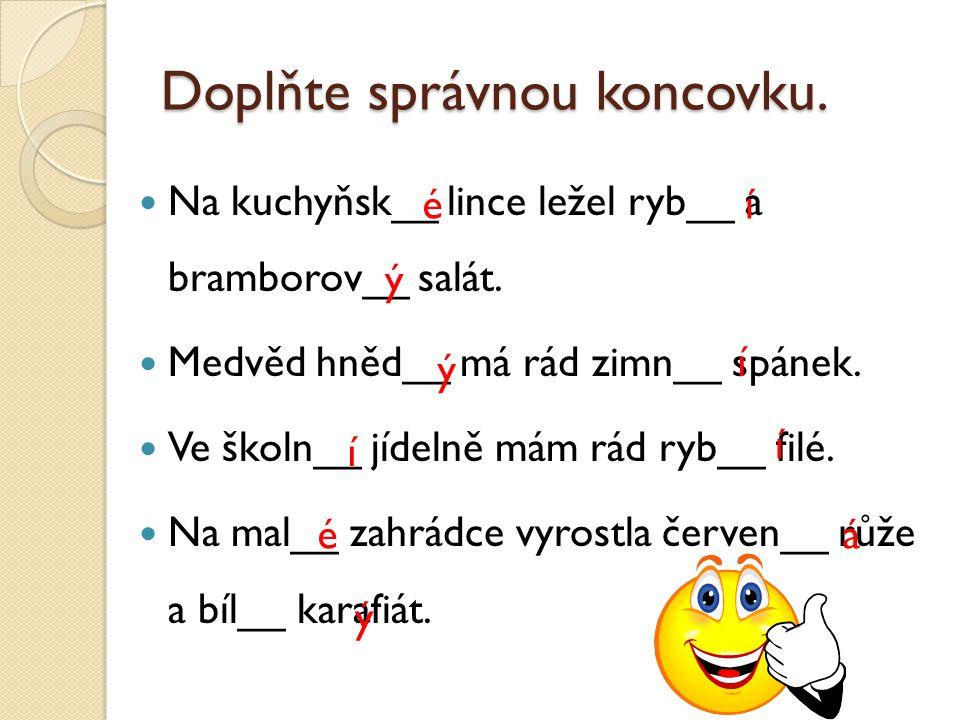 Doplňte správnou koncovku. Na kuchyňsk__ lince ležel ryb__ a bramborov__ salát.