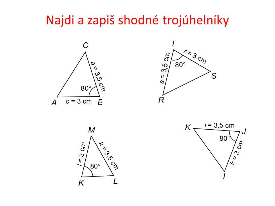 Najdi a zapiš shodné trojúhelníky