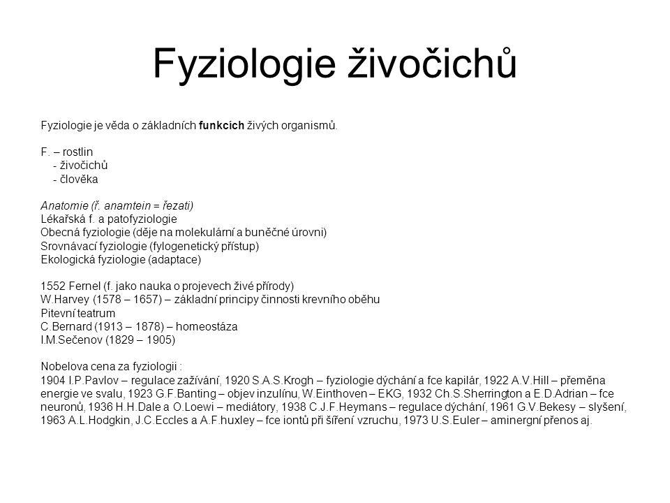 Fyziologie živočichů Fyziologie je věda o základních funkcích živých organismů.