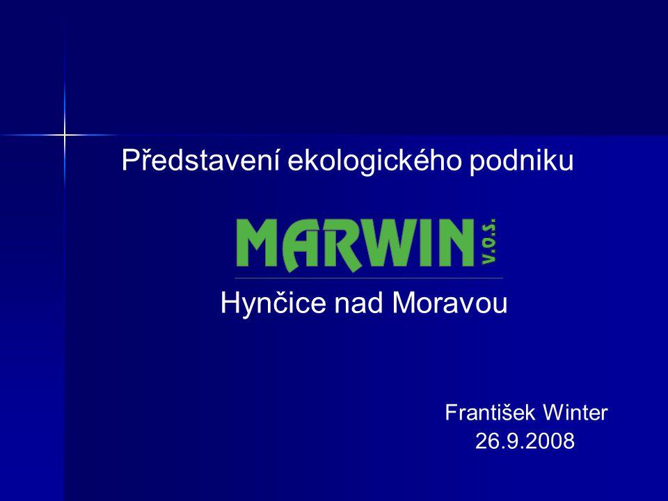 Představení ekologického podniku Hynčice nad Moravou František Winter 26.9.2008