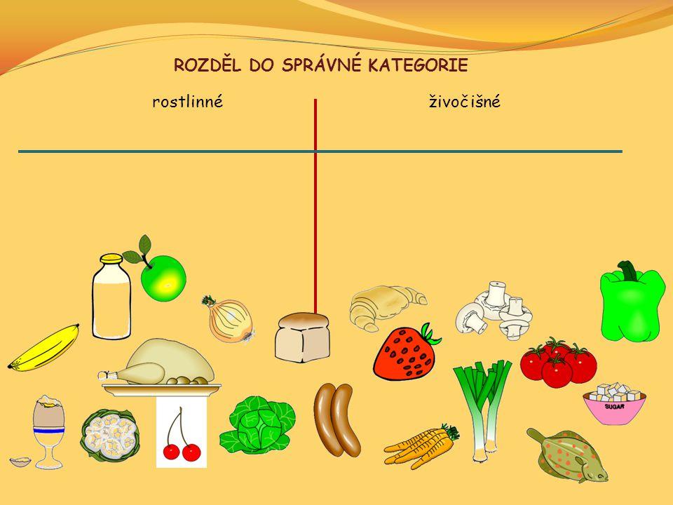 ROZDĚL DO SPRÁVNÉ KATEGORIE rostlinnéživočišné