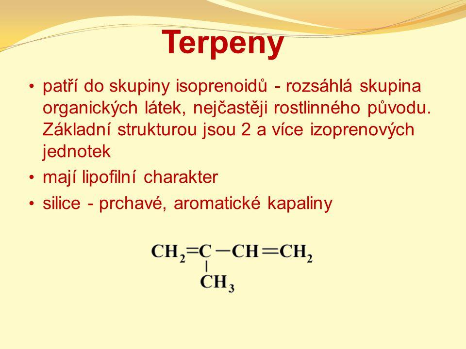 Klasifikace terpenů Podle počtu izoprenových jednotek se dělí na: hemiterpeny - v přírodě se volně nevyskytuje monoterpeny – silice (myrcen, limonen, mentol) seskviterpeny - kadinen diterpeny- vitamín A triterpeny - jsou základem pro strukturu steroidů (skvalen ) tetraterpeny - karotenoidy a xantofyly (rostlinná barviva – betakaroten) polyterpeny - obsahují několik stovek (kaučuk).