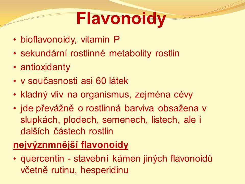 Flavonoidy bioflavonoidy, vitamin P sekundární rostlinné metabolity rostlin antioxidanty v současnosti asi 60 látek kladný vliv na organismus, zejména