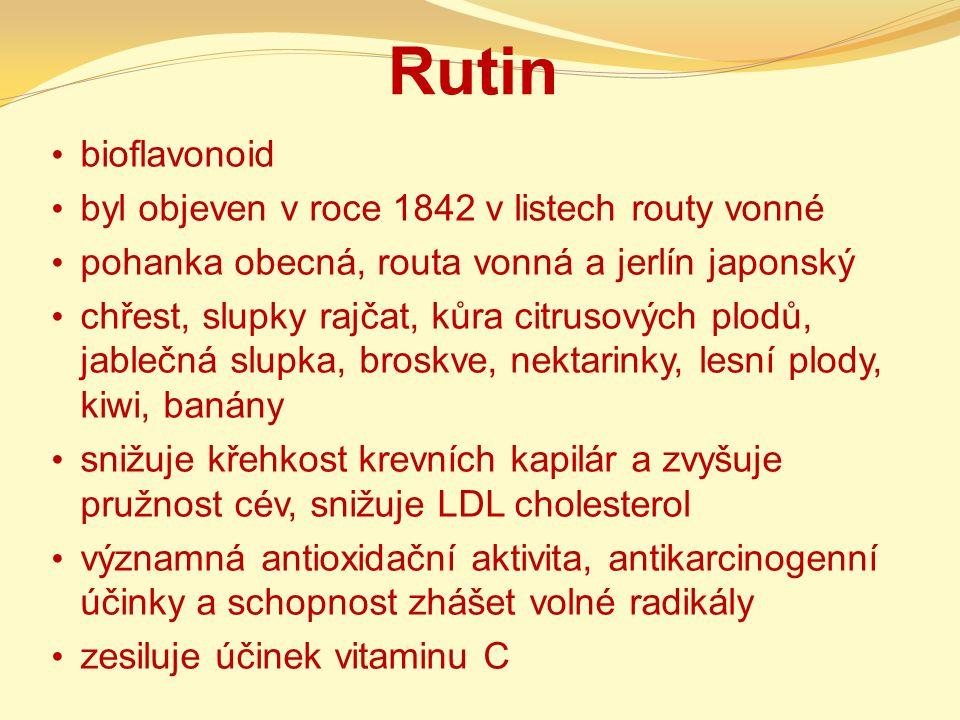 Rutin bioflavonoid byl objeven v roce 1842 v listech routy vonné pohanka obecná, routa vonná a jerlín japonský chřest, slupky rajčat, kůra citrusových