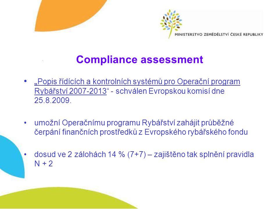 """Compliance assessment """" Popis řídících a kontrolních systémů pro Operační program Rybářství 2007-2013 - schválen Evropskou komisí dne 25.8.2009."""