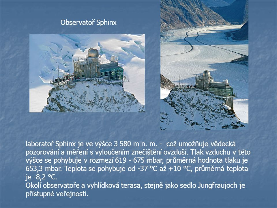 Turistika Turistika přispěla v 19.a 20. století k rozvoji těch nejchudších částí Švýcarska, Alp.