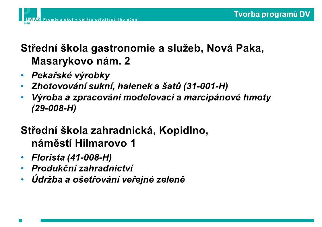 Tvorba programů DV Střední škola gastronomie a služeb, Nová Paka, Masarykovo nám.