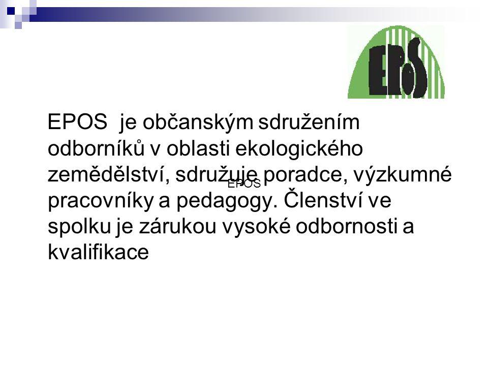 EPOS je občanským sdružením odborníků v oblasti ekologického zemědělství, sdružuje poradce, výzkumné pracovníky a pedagogy. Členství ve spolku je záru