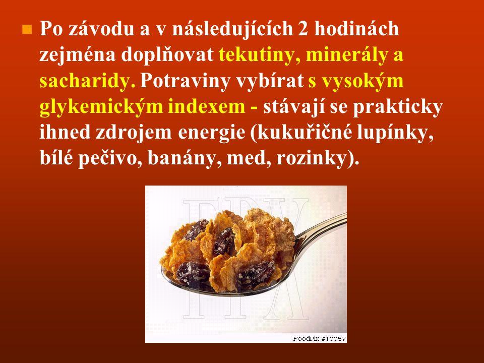 n n v čekací době: mírně slazený a osolený čaj, sušenka či sladké pekárenské výrobky (linecké pečivo, bábovka) během závodu delšího než 2 hodiny: peká