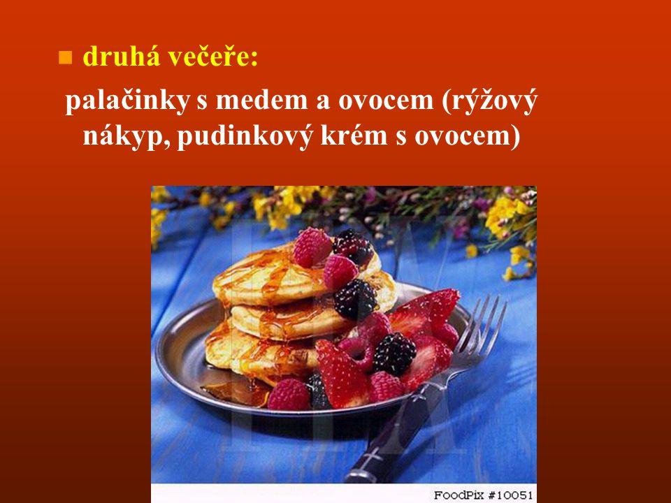 večeře = zotavovací strava (zeleninové polévky s těstovinou, zelenina dušená v páře, luštěniny, čerstvé ovoce, ryby, drůbež): n n drůbeží vývar, těsto