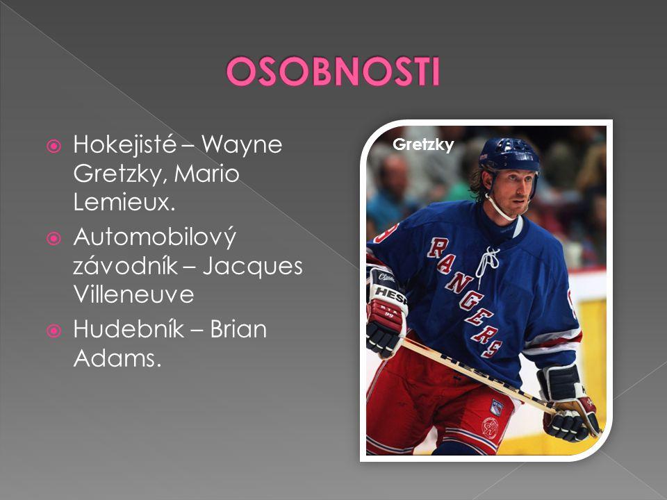  Hokejisté – Wayne Gretzky, Mario Lemieux.  Automobilový závodník – Jacques Villeneuve  Hudebník – Brian Adams. Gretzky