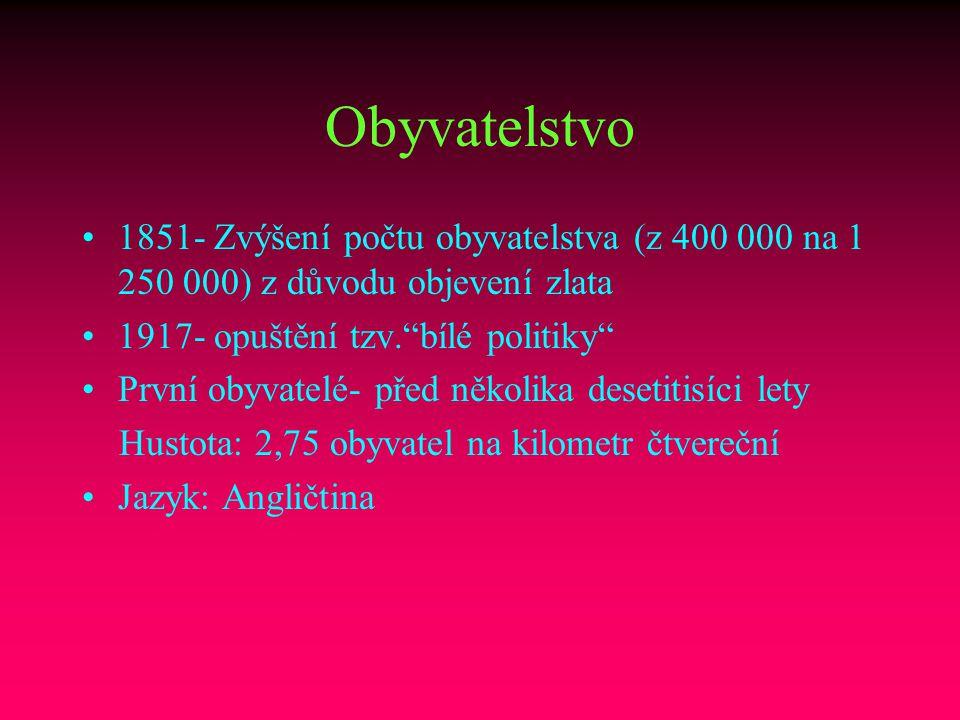 """Obyvatelstvo 1851- Zvýšení počtu obyvatelstva (z 400 000 na 1 250 000) z důvodu objevení zlata 1917- opuštění tzv.""""bílé politiky"""" První obyvatelé- pře"""