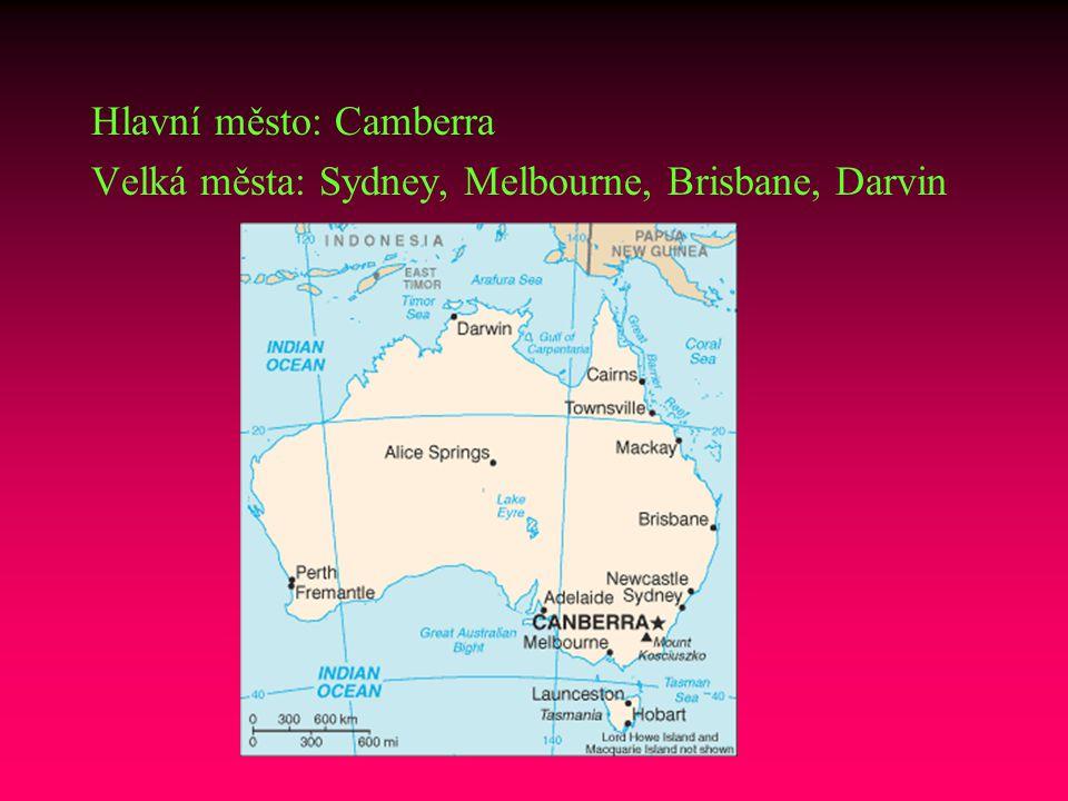 Hlavní město: Camberra Velká města: Sydney, Melbourne, Brisbane, Darvin