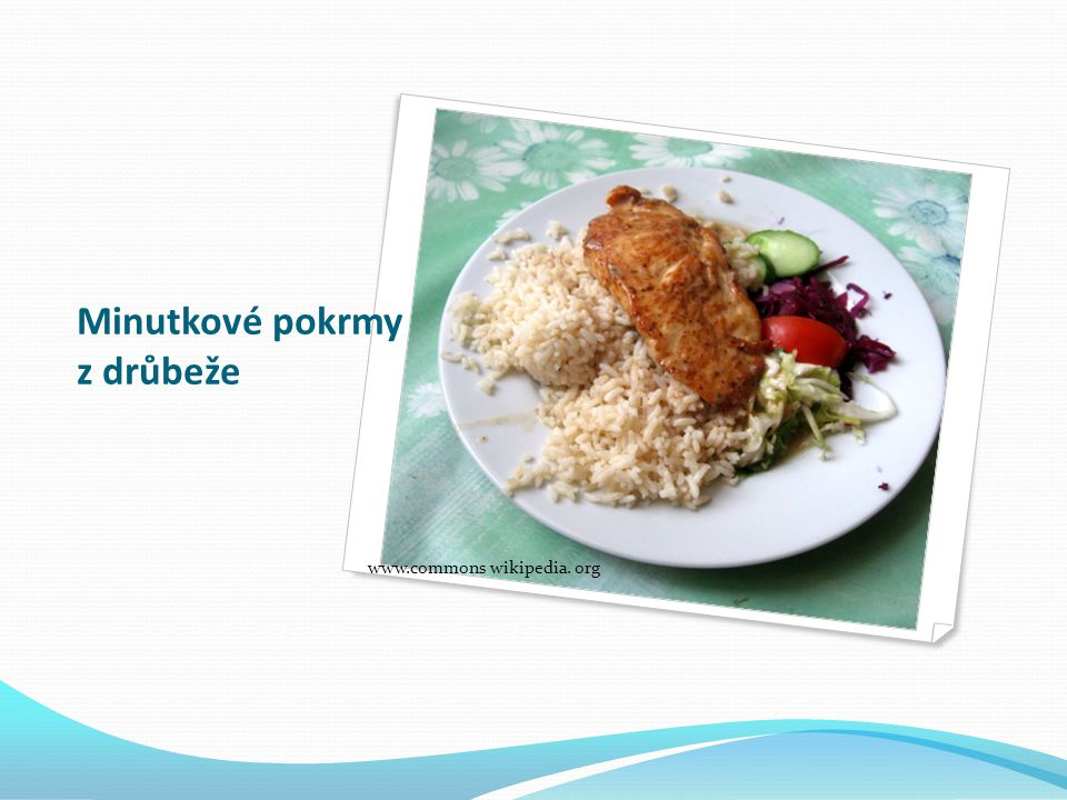 Minutkové pokrmy z drůbeže www.commons wikipedia. org