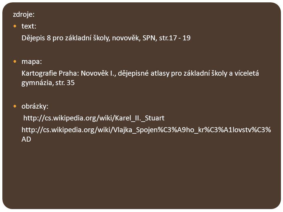 zdroje: text: Dějepis 8 pro základní školy, novověk, SPN, str.17 - 19 mapa: Kartografie Praha: Novověk I., dějepisné atlasy pro základní školy a vícel