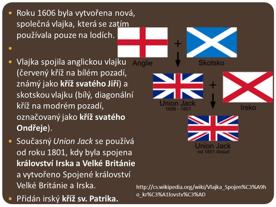 Roku 1606 byla vytvořena nová, společná vlajka, která se zatím používala pouze na lodích. Vlajka spojila anglickou vlajku (červený kříž na bílém pozad