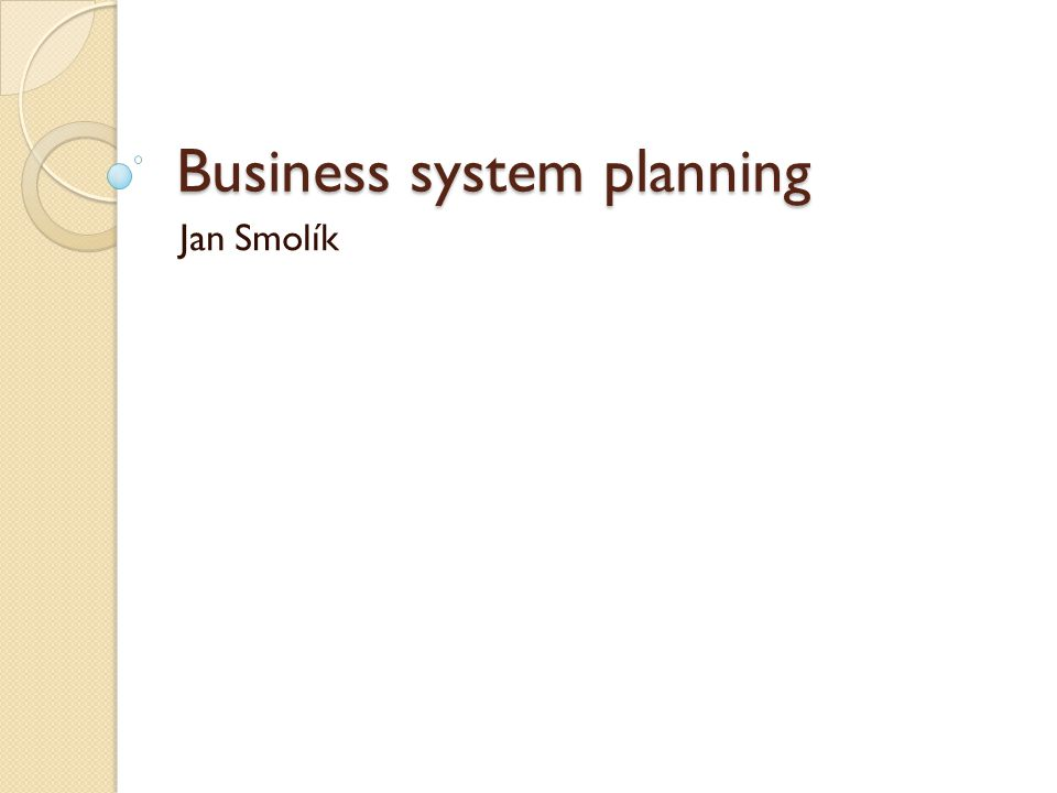 Business system planning Jan Smolík