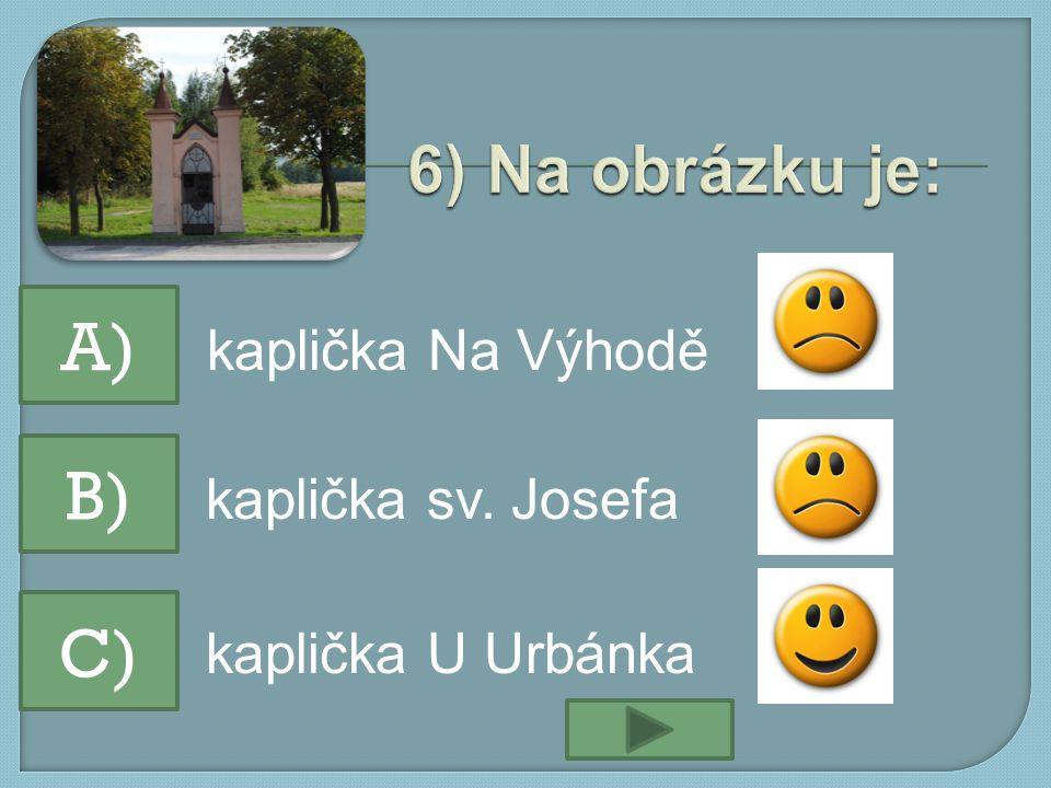 kaplička Na Výhodě kaplička sv. Josefa kaplička U Urbánka A) B) C)