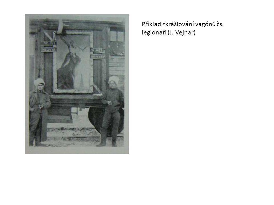 Příklad zkrášlování vagónů čs. legionáři (J. Vejnar)