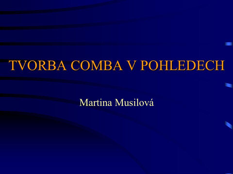TVORBA COMBA V POHLEDECH Martina Musilová