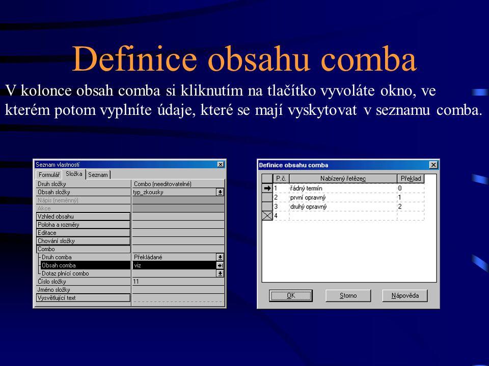 Definice obsahu comba V kolonce obsah comba si kliknutím na tlačítko vyvoláte okno, ve kterém potom vyplníte údaje, které se mají vyskytovat v seznamu
