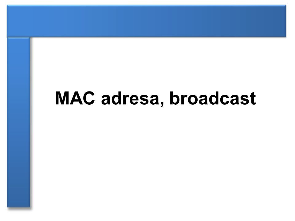 MAC adresa, broadcast