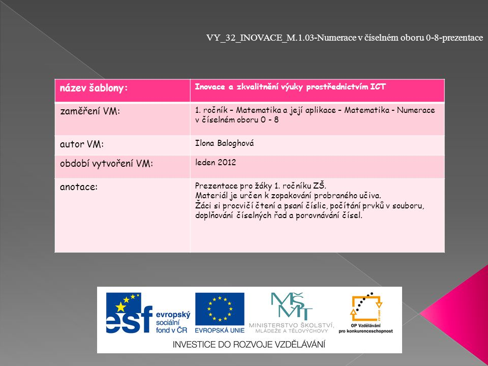 název šablony: Inovace a zkvalitnění výuky prostřednictvím ICT zaměření VM: 1.