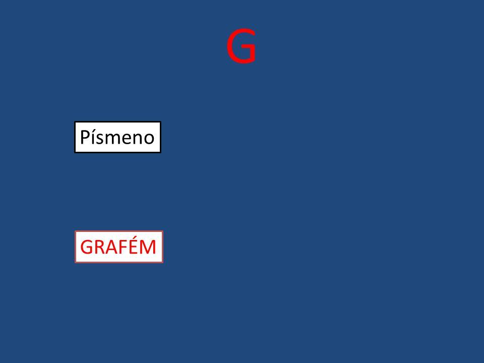 G Písmeno GRAFÉM