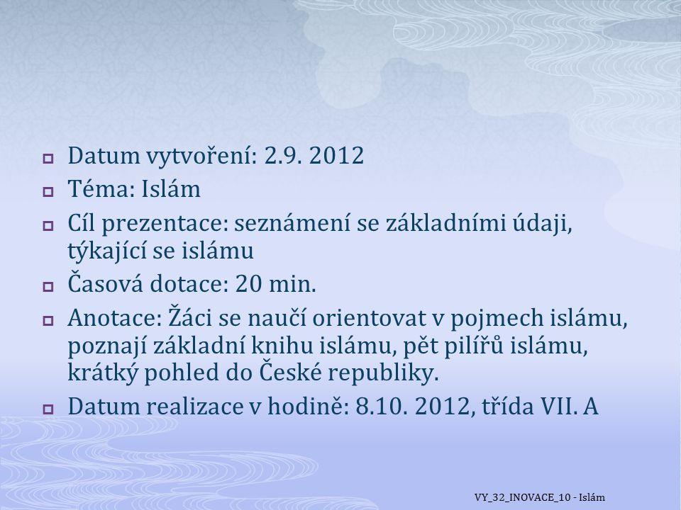  Monoteistické náboženství založené na učení proroka Muhammada, náboženského a politického vůdce působícího v 7.