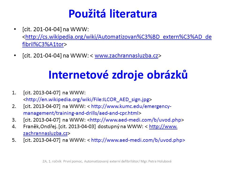 Použitá literatura [cit. 201-04-04] na WWW: http://cs.wikipedia.org/wiki/Automatizovan%C3%BD_extern%C3%AD_de fibril%C3%A1tor [cit. 201-04-04] na WWW: