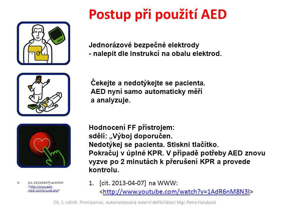 Doporučené rozmístění AED AED by měly mít především nezdravotnické složky, které zasahují v krizových situacích (policisté, hasiči, horské služby).
