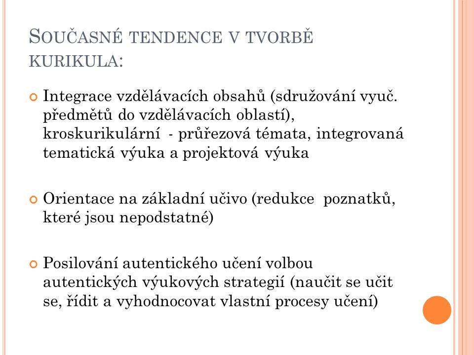 S OUČASNÉ TENDENCE V TVORBĚ KURIKULA : Integrace vzdělávacích obsahů (sdružování vyuč.