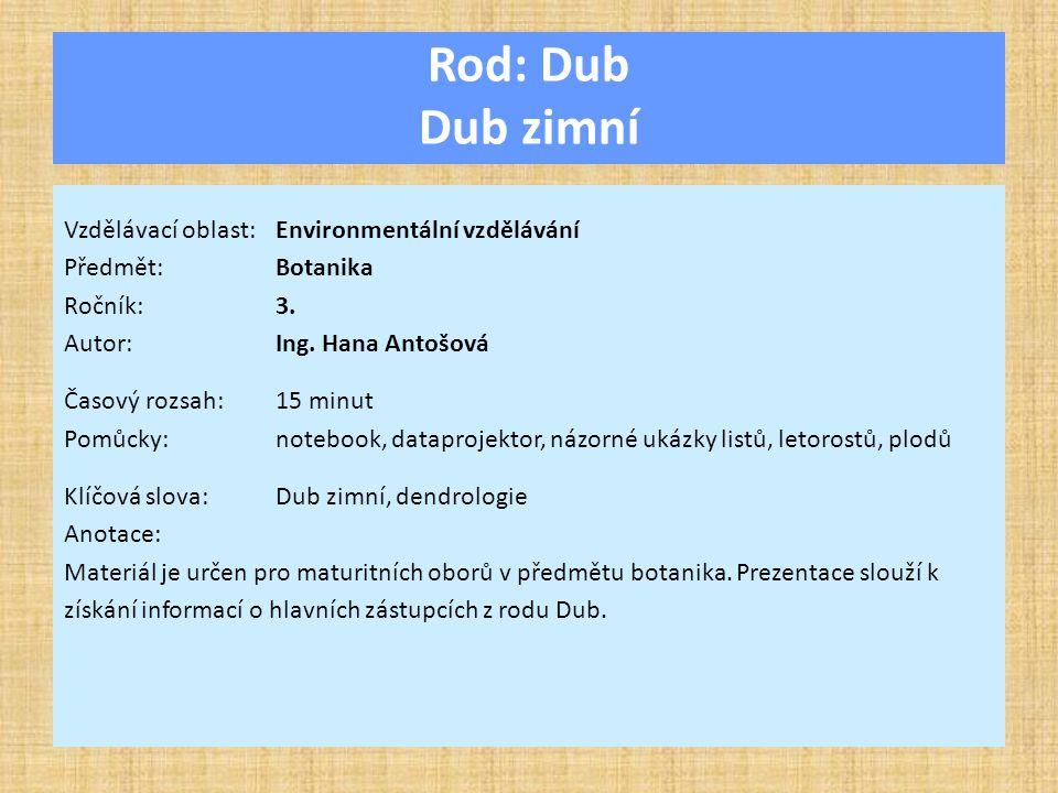 Rod: Dub Dub zimní Vzdělávací oblast:Environmentální vzdělávání Předmět:Botanika Ročník:3.