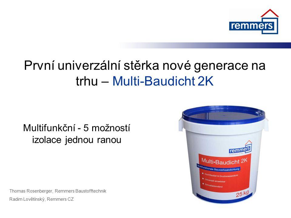 Thomas Rosenberger, Remmers Baustofftechnik Radim Lovětínský, Remmers CZ První univerzální stěrka nové generace na trhu – Multi-Baudicht 2K Multifunkč