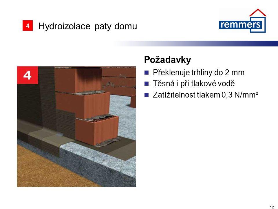 Hydroizolace paty domu Požadavky Překlenuje trhliny do 2 mm Těsná i při tlakové vodě Zatížitelnost tlakem 0,3 N/mm² 12 4